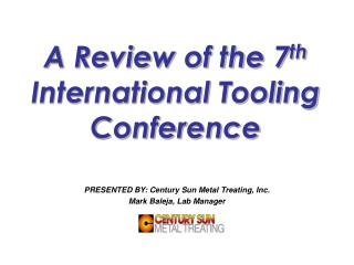 A Review of the 7th International Tooling Conference