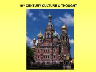 19th CENTURY CULTURE  THOUGHT