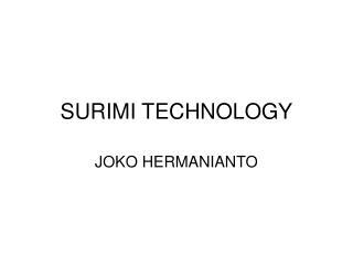 SURIMI TECHNOLOGY