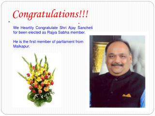We Heartily Congratulate Shri Ajay Sancheti for been elected as Rajya Sabha member.   He is the first member of parliame