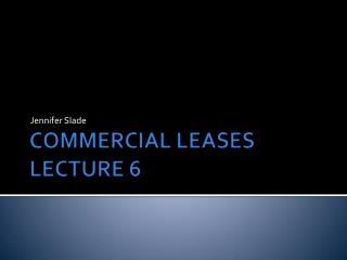 COMMERCIAL LEASES LECTURE 6