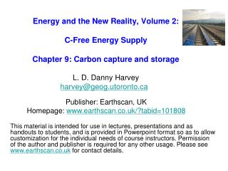 Energy and the New Reality, Volume 2:  C-Free Energy Supply   Chapter 9: Carbon capture and storage   L. D. Danny Harvey