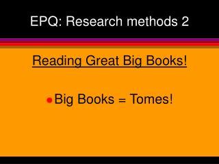 EPQ: Research methods 2