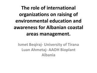 The role of international organizations on raising of environmental education and awareness for Albanian coastal areas m