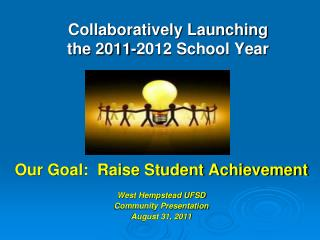 Collaboratively Launching  the 2011-2012 School Year