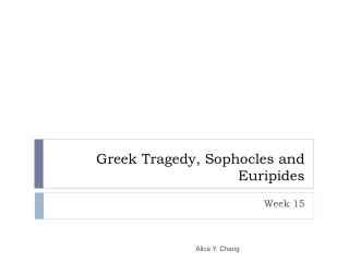 Greek Tragedy, Sophocles and Euripides
