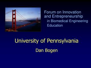 University of Pennsylvania  Dan Bogen