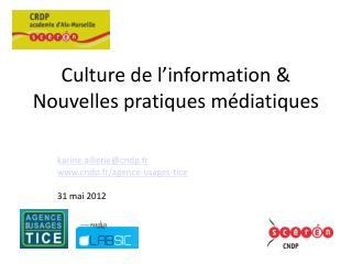 Culture de l information  Nouvelles pratiques m diatiques