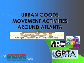 URBAN GOODS MOVEMENT ACTIVITIES AROUND ATLANTA