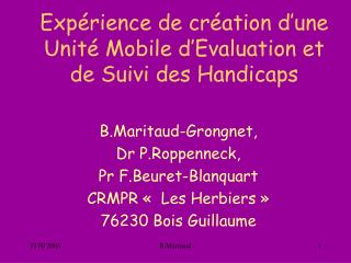 Exp rience de cr ation d une Unit  Mobile d Evaluation et de Suivi des Handicaps