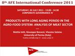 SATURDAY, 02 JULY 2011 - 13:00 - 14:30 CORPORATE GOVERNANCE IV  PRODUCTS WITH LONG AGING PERIOD IN THE AGRO-FOOD SYSTEM: