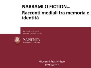 NARRAMI O FICTION  Racconti mediali tra memoria e identit