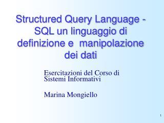 Structured Query Language - SQL un linguaggio di definizione e  manipolazione dei dati