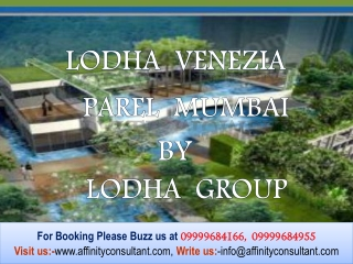 Lodha Venezia Parel Mumbai Flats 09999684166 Lodha Group