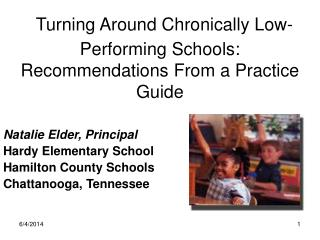 Turning Around Chronically Low-Performing Schools:  Recommendations From a Practice Guide