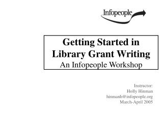 Getting Started in Library Grant Writing An Infopeople Workshop