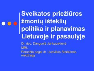 Sveikatos prie iuros  moniu i tekliu politika ir planavimas Lietuvoje ir pasaulyje
