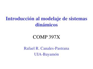 Introducci n al modelaje de sistemas din micos   COMP 397X