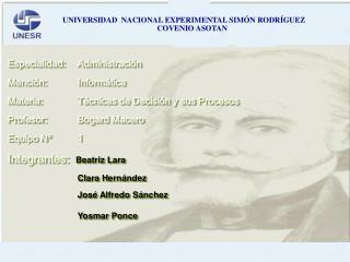 Especialidad:  Administraci n  Menci n:  Inform tica Materia: T cnicas de Decisi n y sus Procesos Profesor:  Bogard Mace