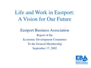 Life and Work in Eastport:  A Vision for Our Future