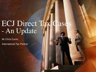 ECJ Direct Tax Cases - An Update