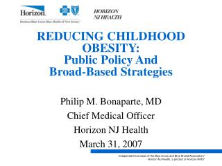 REDUCING CHILDHOOD OBESITY: Public Policy And Broad-Based Strategies