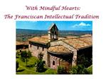 With Mindful Hearts:  The Franciscan Intellectual Tradition
