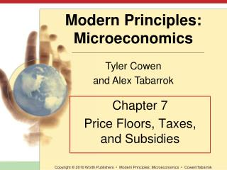 Chapter 7 Price Floors, Taxes, and Subsidies
