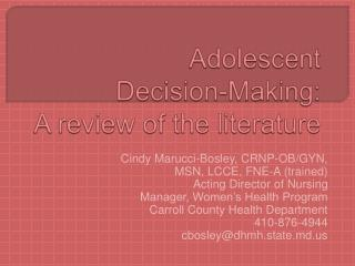 Adolescent  Decision-Making: A review of the literature