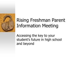 Rising Freshman Parent Information Meeting