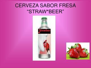 CERVEZA SABOR FRESA  STRAWBEER