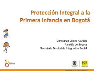 Constanza Liliana Alarc n Alcald a de Bogot  Secretar a Distrital de Integraci n Social