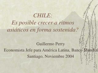 CHILE:  Es posible crecer a ritmos asi ticos en forma sostenida