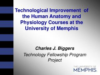 Technological Improvement  of the Human Anatomy and Physiology Courses at the University of Memphis