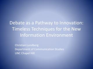 Debate as a Pathway to Innovation: Timeless Techniques for the New Information Environment
