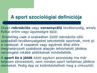 A sport szociol giai defin ci ja