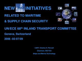 NEW ISO INITIATIVES RELATED TO MARITIME   SUPPLY CHAIN SECURITY
