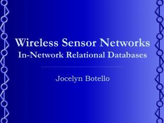 Wireless Sensor Networks In-Network Relational Databases