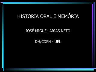 HISTORIA ORAL E MEM RIA