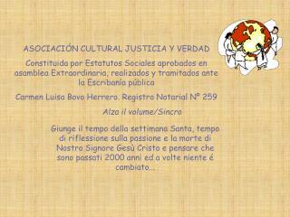 ASOCIACI N CULTURAL JUSTICIA Y VERDAD Constituida por Estatutos Sociales aprobados en asamblea Extraordinaria, realizado