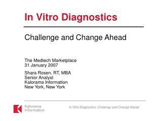 In Vitro Diagnostics: Chalenge and Change Ahead