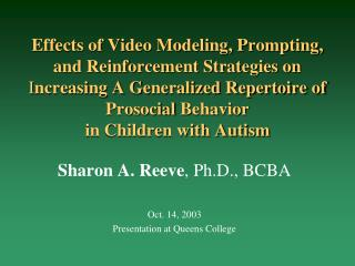 Effects of Video Modeling, Prompting, and Reinforcement Strategies on Increasing A Generalized Repertoire of Prosocial B