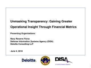 Unmasking Transparency: Gaining Greater   Operational Insight Through Financial Metrics