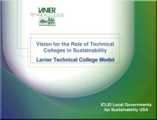 Vision for the Role of Technical Colleges in Sustainability  Lanier Technical College Model