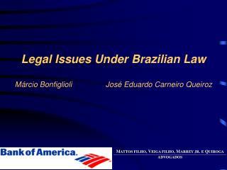 Legal Issues Under Brazilian Law  M rcio Bonfiglioli  Jos  Eduardo Carneiro Queiroz