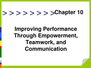 Improving Performance Through Empowerment, Teamwork, and Communication