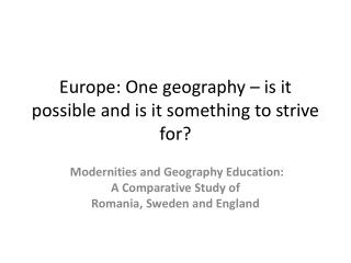 Europe: One geography   is it possible and is it something to strive for
