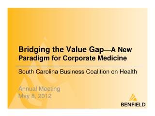 Bridging the Value Gap A New Paradigm for Corporate Medicine