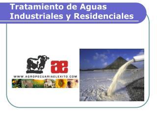 Tratamiento de Aguas Industriales y Residenciales