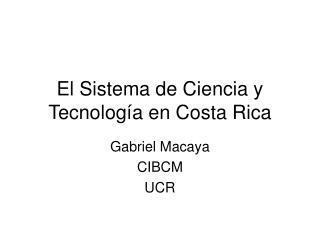 El Sistema de Ciencia y Tecnolog a en Costa Rica
